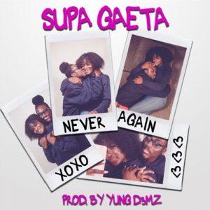 Supa Gaeta - Never Again (Prod. By Yung D3mz)