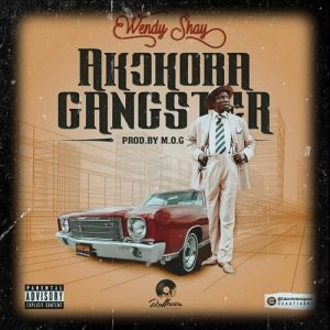Wendy Shay – Akokora Gangster (Prod. By M.O.G Beatz)