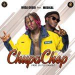 Wisa Greid – Chupa Chop (feat. Medikal) (Prod. by ItzCJMadeIt)