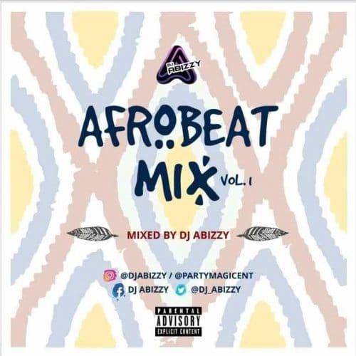 DJ Abizzy – Afrobeatz Mix