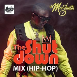 DJ Mic Smith -The Shutdown Mix (Hip Hop)