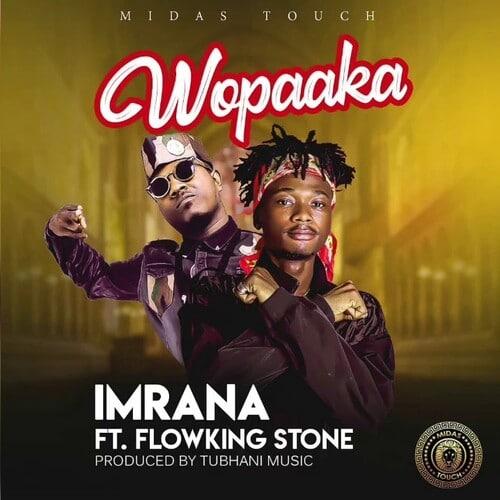 Imrana – Wopaaka (feat. Flowking Stone) (Prod. By TubhaniMuzik)