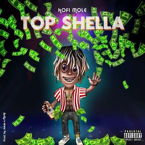 Kofi Mole – Top Shella (Prod. by Juiczx & Merki)