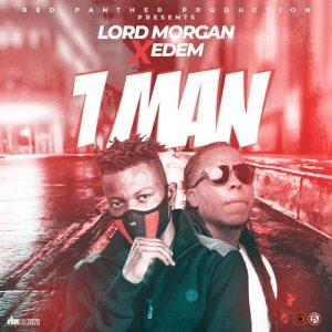 Lord Morgan - 1 Man (feat. Edem )(Prod. By Mix Master Garzy)