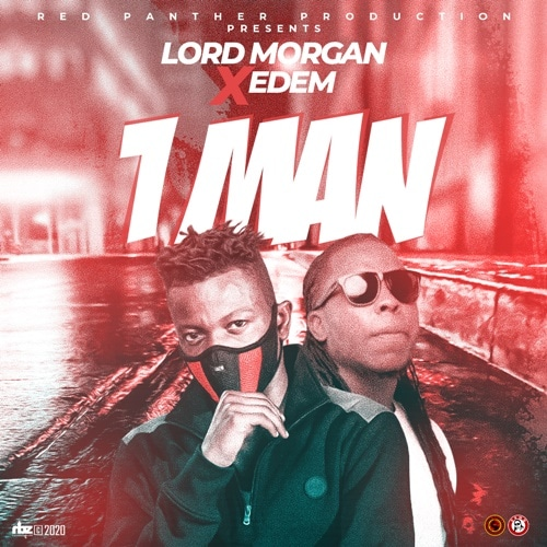 Lord Morgan – 1 Man (feat. Edem )(Prod. By Mix Master Garzy)