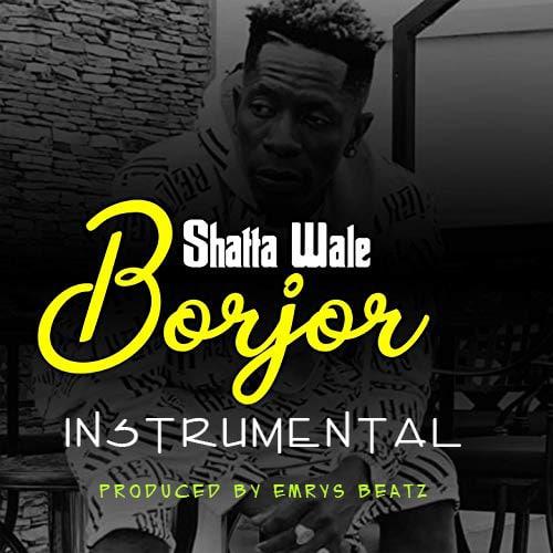 INSTRUMENTAL: Shatta Wale – Borjor (ReProd. By Emrys Beatz)