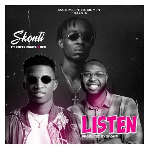 Skonti – Listen (feat. Kofi Kinaata X 4eb) (Prod. By Skonti)