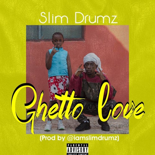 Slim Drumz – Ghetto Love (Prod. By Slim Drumz)
