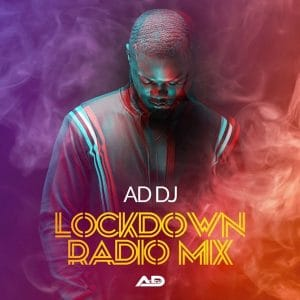AD DJ - Lockdown Radio Mix