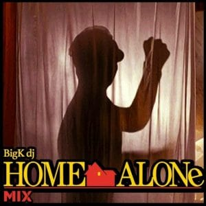 BIG K DJ - The Home Alone Mix