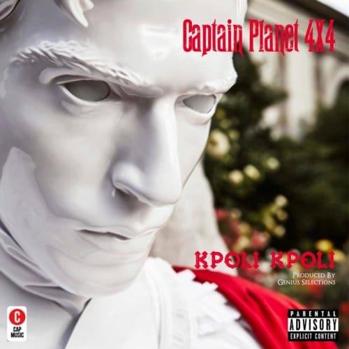 Captain Planet (4×4) – Kpoli Kpoli (Prod. By Genius Selection)