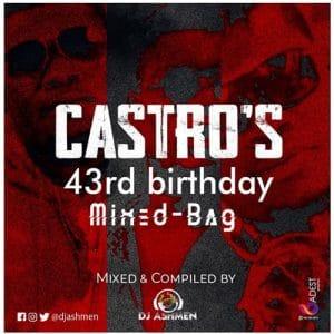 DJ Ashmen - Castro's 43rd Birthday MixedBag