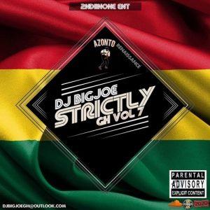 DJ BIGJOE GH - Strictly GH Vol. 7 (Azonto Renaissance Mixtape 2020)