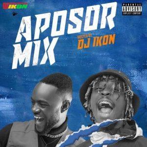 DJ Ikon – Aposor Mix (Kofi Mole Mixtape)