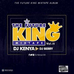 DJ Kenya x DJ Berry - The Future King Mixtape Vol. II