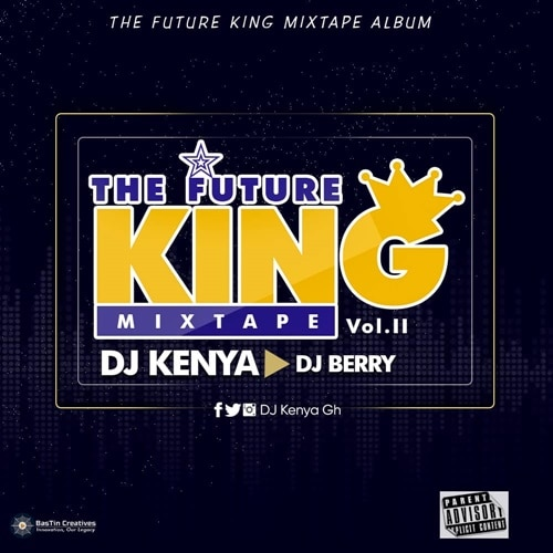 DJ Kenya x DJ Berry – The Future King Mixtape Vol. II