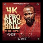 DJ Manni - 4K Afro Dancehall Mix Vol.3