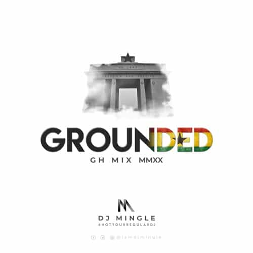 DJ Mingle – Grounded (GH MIX MMXX)