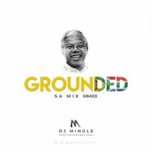 DJ Mingle - Grounded (S.A Mix MMXX)