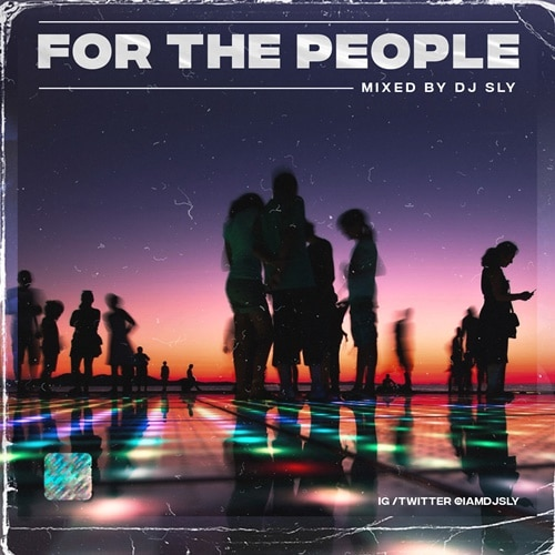 DJ Sly – For The People (MIXTAPE)
