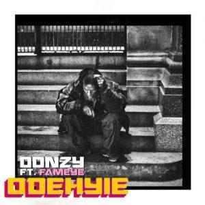 Donzy – Odehyie (feat. Fameye) (Prod. By TubhaniMuzik)