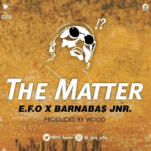 E.F.O – The Matter (feat. Jay Barns) (Prod. By WVD)