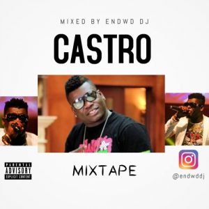 Endwd DJ – Castro Mixtape