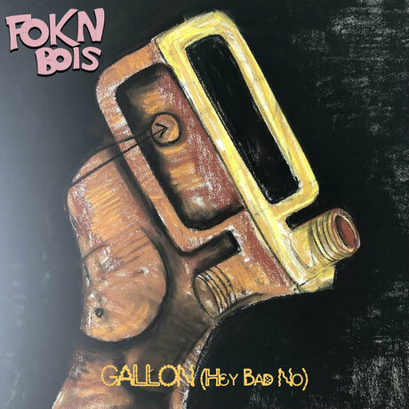 FOKN Bois – Gallon (Hey Bad No)