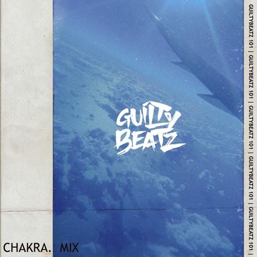 GuiltyBeatz – Chakra Mix