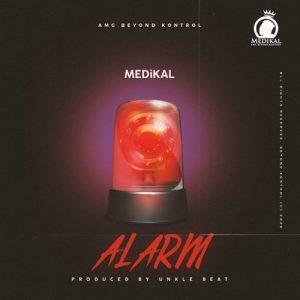 Medikal - Alarm (Prod. By UnkleBeatz)