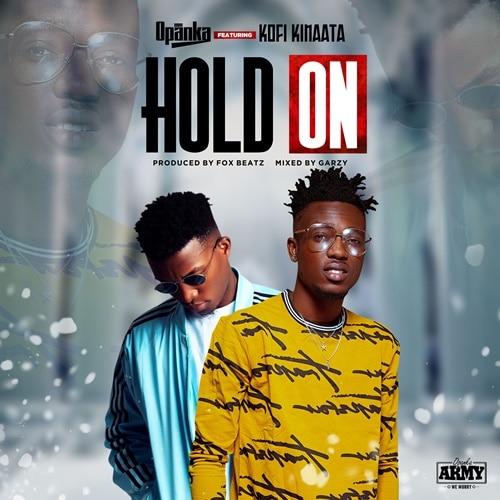 Opanka – Hold On (feat. Kofi Kinaata) (Prod. By Fox Beatz)