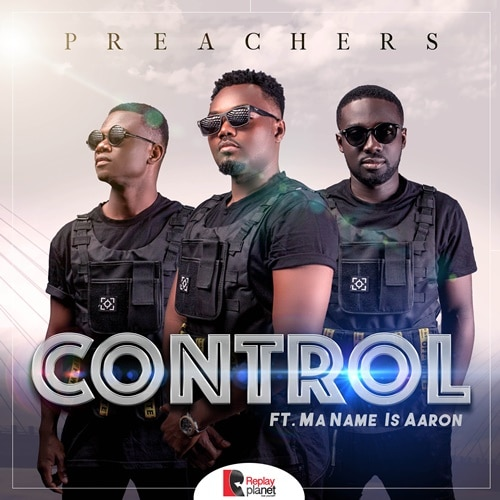 Preachers – Control (feat. Ma Name Is Aaron)