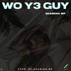 Quamina MP - Wo Y3 Guy (Prod. By Quamina MP)