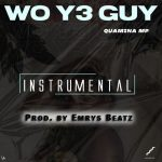 INSTRUMENTAL: Quamina Mp - Woye Guy (ReProd. By Emrys Beatz)