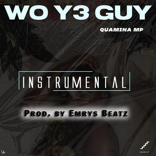INSTRUMENTAL: Quamina MP – Woye Guy (ReProd. By Emrys Beatz)