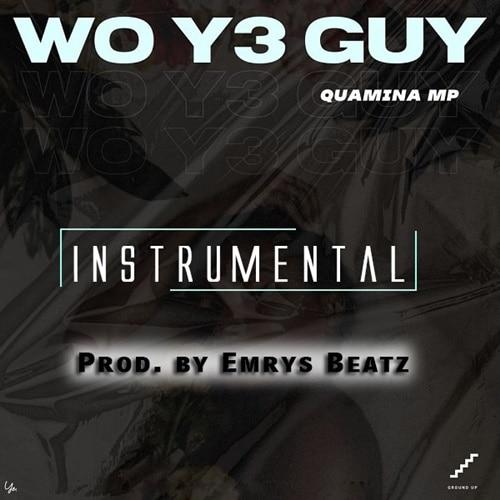 INSTRUMENTAL: Quamina Mp - Woye Guy (ReProd. By Emrys Beatz)