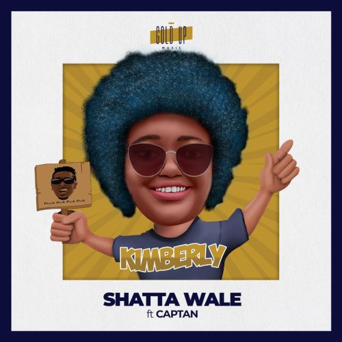 Shatta Wale – Kimberly (feat. Captan & Gold Up)