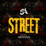 Sista Afia – Street (feat. Akiyana)(Prod. By Forzy Beats)