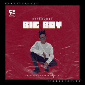 Strongman - Big Boy (Prod. By TubhaniMuzik)