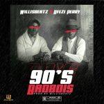 WillisBeatz x Afezi Perry - 90's BadBois (Prod. By WillisBeatz)