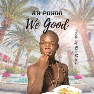 AY Poyoo - We Good (Prod. By 925 Music)