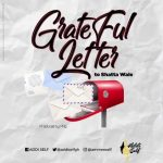 Addi Self - Grateful Letter To ShattaWale (Prod. By Paq)