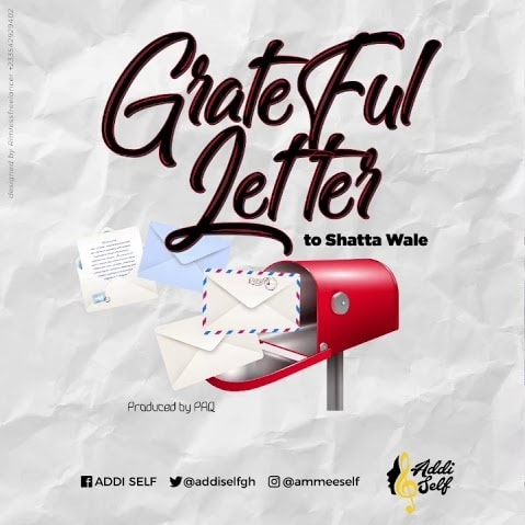 Addi Self – Grateful Letter To ShattaWale (Prod. By Paq)