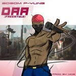 Bosom P-Yung – Daa (Freestyle) (Prod. By M.O.G Beatz)