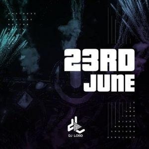 DJ Lord – 23rd June (Club Mix)