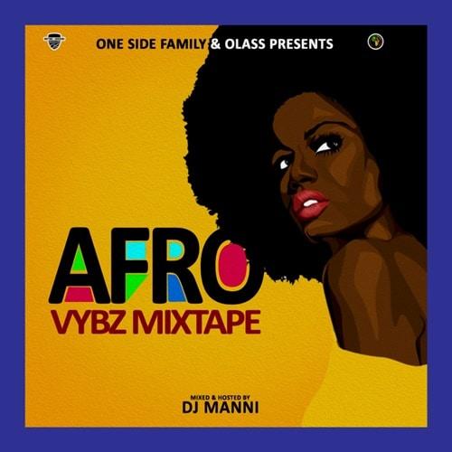 DJ Manni – Afro Vybz Mixtape Vol.1