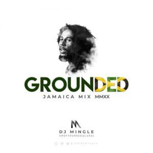 DJ Mingle - Grounded (Jamaica Mix MMXX) (Explicit)