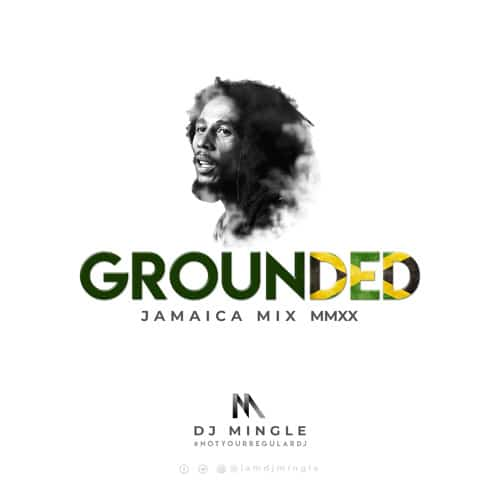 DJ Mingle – Grounded (Jamaica Mix MMXX) (Explicit)