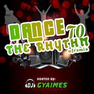 DJ Gyaimes - Dance To The Rhythm