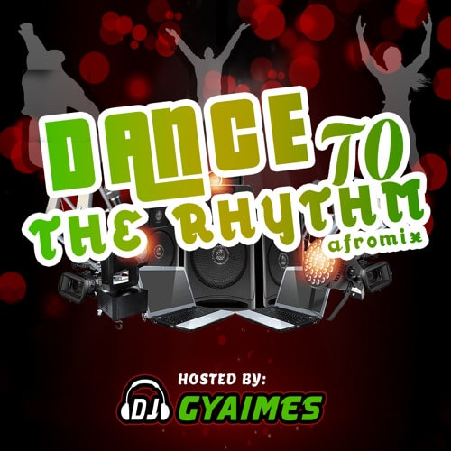 DJ Gyaimes – Dance To The Rhythm
